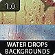 117 Water Drops Backgrounds 1.0 - GraphicRiver Item for Sale