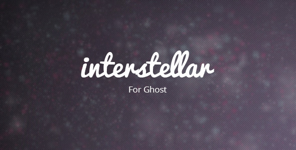 Interstellar - Ghost Theme - Ghost Themes Blogging