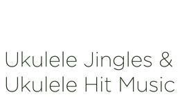 Ukulele Jingles & Ukulele Hit Music