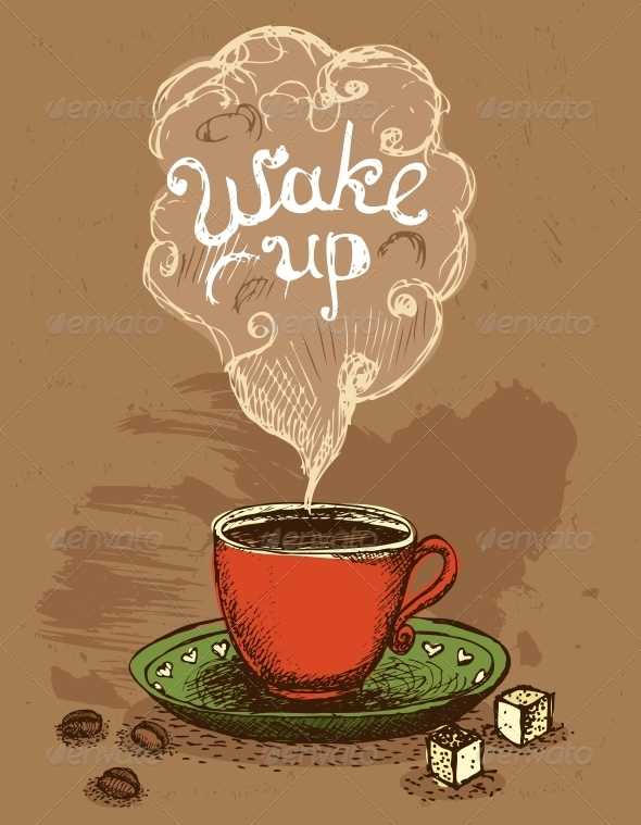 GraphicRiver Wake Up Coffee Cup 6174220
