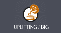Uplifting / Big