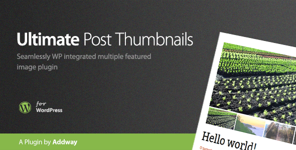 CodeCanyon Ultimate Post Thumbnails WordPress Plugin 6231608