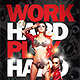 Work Hard Play Hard Flyer Template - GraphicRiver Item for Sale