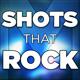 ShotsThatRock