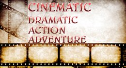 Cinematic Dramatic Action Adventure