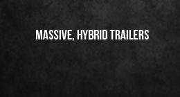 Massive, Hybrid Trailer