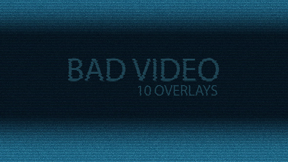 Bad Video Overlay