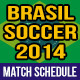 Soccer Match Schedule 2014 in Brazil