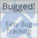 Bugged! Easy Bug Tracking - CodeCanyon Item for Sale