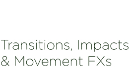 Transitions, Impacts & Movement FXs
