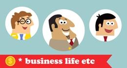 Business life etc