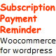 Subscription Payment Reminder for Woocommerce - CodeCanyon Item for Sale