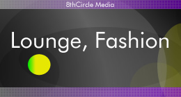 Lounge and Fashion!