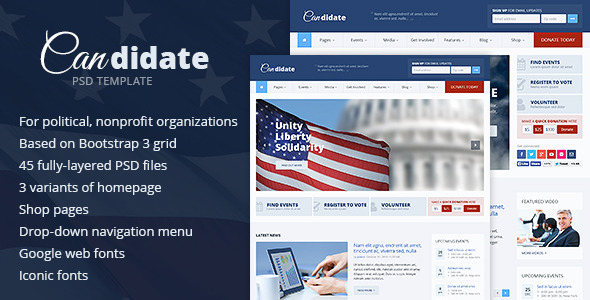 Candidate is a unique and well-designed PSD template that will suit for any nonprofit organization, such as charity, political campaign etc.. It includes all n