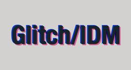 Glitch-IDM
