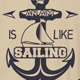 Sailing Quote T-shirt Design - GraphicRiver Item for Sale
