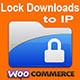Lock Downloads to IP- Woocommerce Plugin (WordPress) Download
