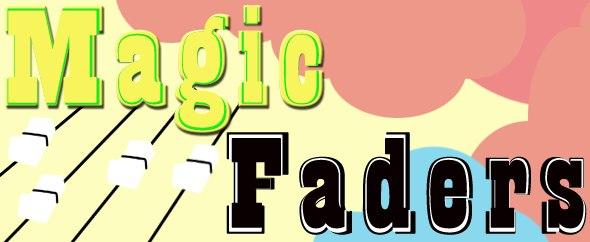 MagicFaders
