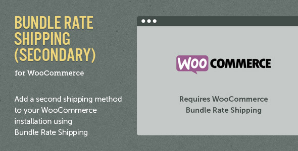 WooCommerce Bundle Rate Shipping - Secondary