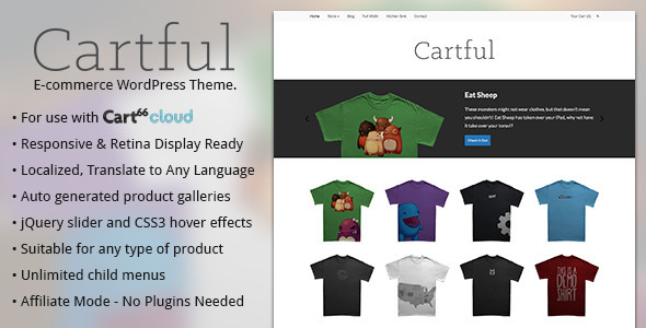 Cartful is WordPress Ecommerce Cartful is built to make use of the Cart66 Cloud ecommerce plugin, making your WordPress install an amazing looking store. Cartf
