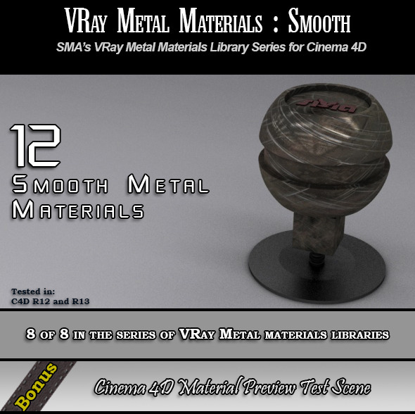 3DOcean 12 VRay Smooth Metals Pack for Cinema 4D 6888985