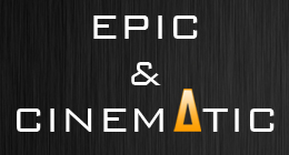 Epic & Cinematographic