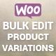 Woocommerce Bulk Edit Product Variations (WooCommerce) Download