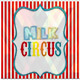 Milkcircus