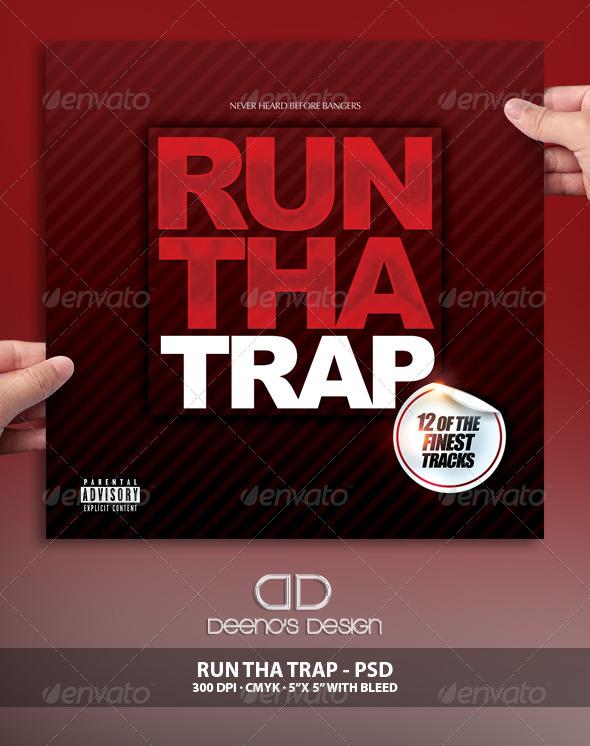 GraphicRiver Run Tha Trap Album Cover Deeno s Designs 6942978