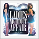 Ladies Nightout Affair Party Flyer - GraphicRiver Item for Sale