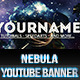 Nebula - YouTube One Channel Design Banner - GraphicRiver Item for Sale
