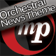 Orchestral News Theme - AudioJungle Item for Sale