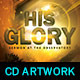 His Glory: CD Artwork Template - GraphicRiver Item for Sale