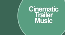 Cinematic Trailer Scores