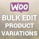 Woocommerce Bulk Edit Product Variations & Prices - CodeCanyon Item for Sale