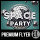 Space Party - Premium Party Flyer - GraphicRiver Item for Sale