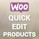 WooCommerce Quick Edit Products