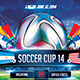 Soccer Cup 2014 Print Flyer Template - GraphicRiver Item for Sale