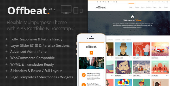 Offbeat is a Responsive Multi-Purpose Theme built for Creativeness & Dynamism. Tons of Customizations are possible with this theme that'll help you r