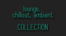 Laid back ^ downtempo ^ lounge ^ chillout
