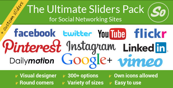 Are you interested in different social network? Let us know and we will extend plugin for you! The Ultimate Sliders Pack has it all! Our product offers you most
