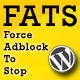 FATS: Force Adblock To Stop - Wordpress Plugin