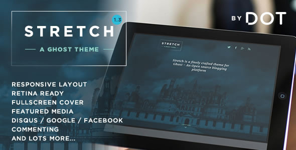 Stretch - Responsive Ghost theme by DOT