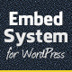 Embed System for WordPress - CodeCanyon Item for Sale