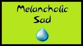 Sad and Melancholic