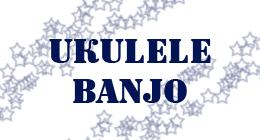UKULELE, BANJO