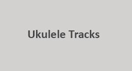 Ukulele Tracks