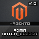 Admin Watch Logger for Magento - CodeCanyon Item for Sale