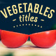 Vegetables Titles - VideoHive Item for Sale