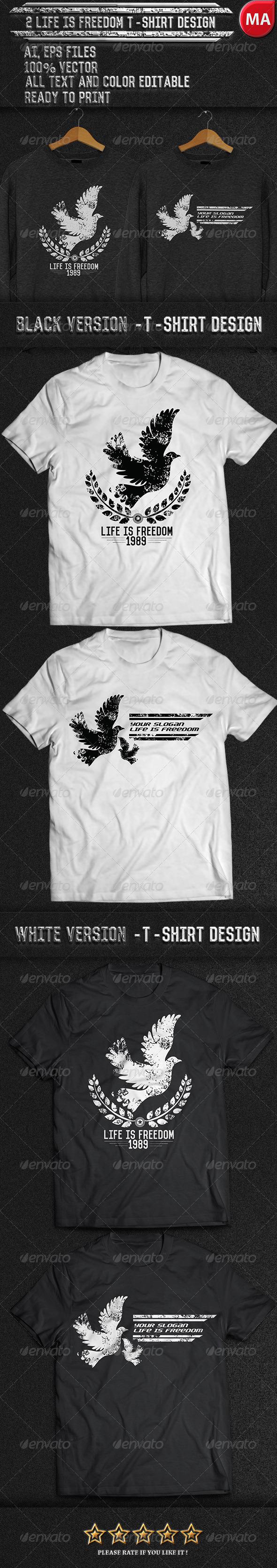 2 Life Freedom T-Shirt